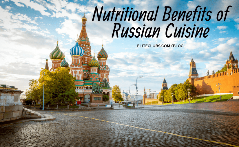 Nutritional Benefits of Russian Cuisine