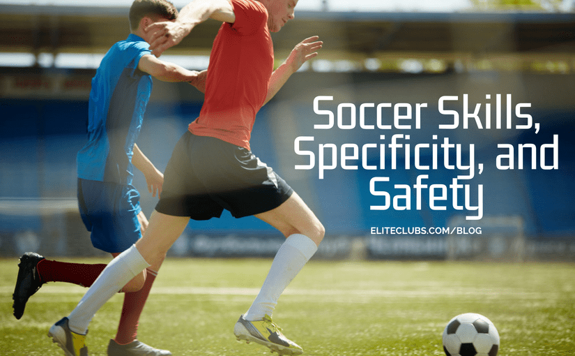 Soccer Skills, Specificity, and Safety