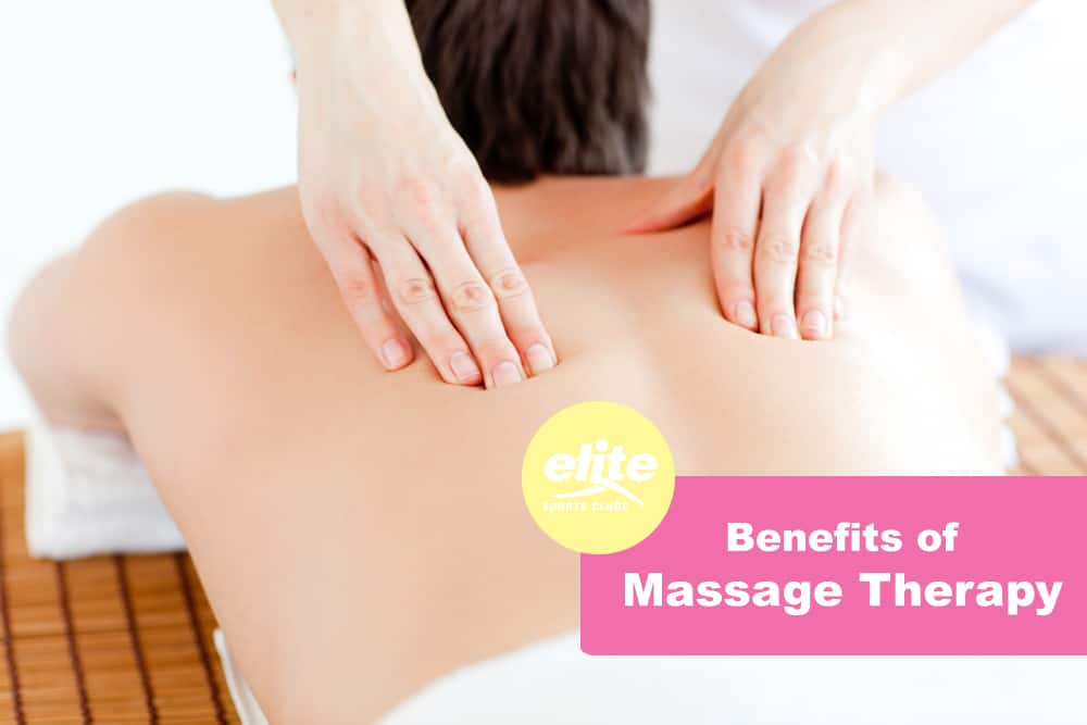 Benefits of Massage Therapy-Elite Sports Clubs