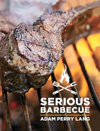 Serious Barbecue Book Adam Perry Lang