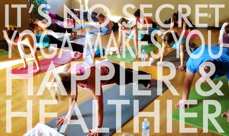 It's no secret, yoga makes you happier and healthier