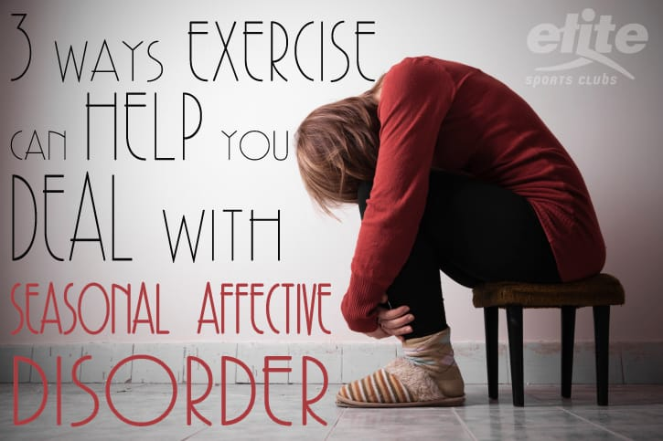 3 Ways Exercise Can Help You Deal With Seasonal Affective Disorder