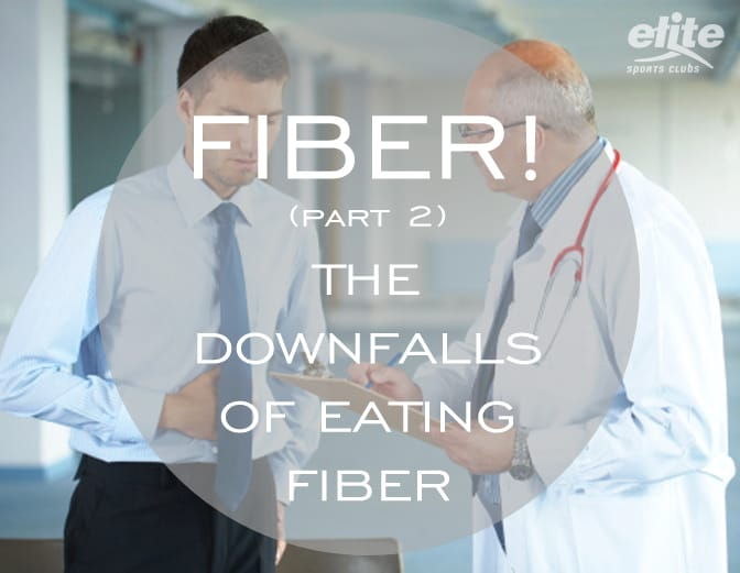 Fiber! Part 2 - The Downfalls of Eating Fiber