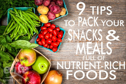 9 Tips to Pack Your Snacks & Meals Full of Nutrient-Rich Foods