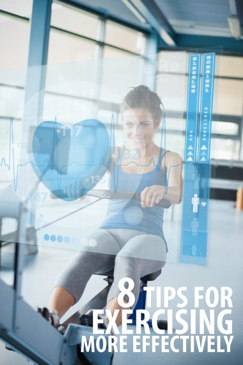 8 Tips for Exercising More Effectively