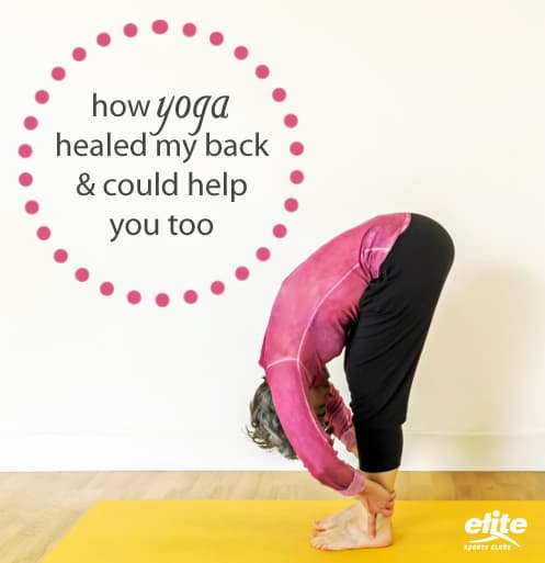 How Yoga Healed My Back & Could Help You Too