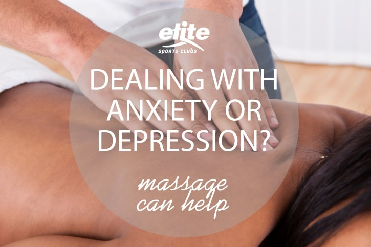 Dealing with Anxiety or Depression? Massage Can Help
