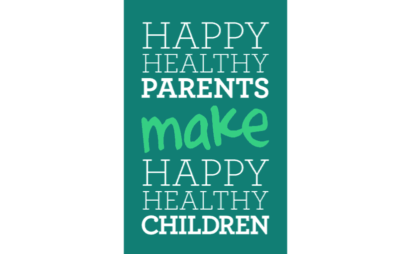Healthy Parents Make For Healthy Kids