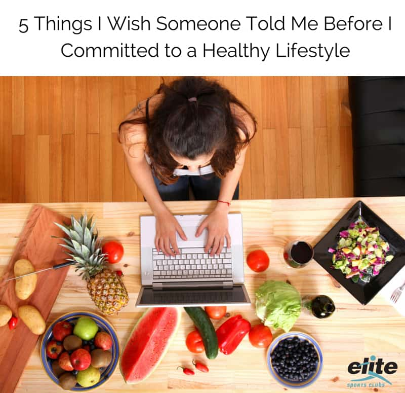 5 Things I Wish Someone Told Me Before I Committed to a Healthy Lifestyle