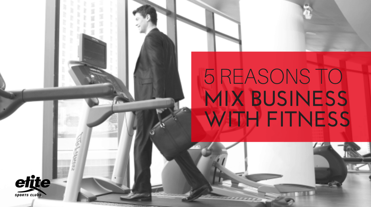 5 Reasons to Mix Business with Fitness