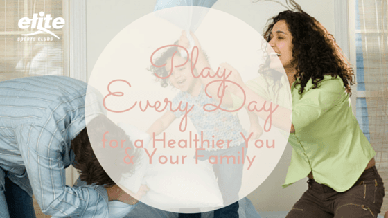 Play Every Day for a Healthier You and Your Family