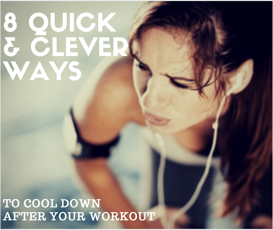 8 Quick And Clever Ways To Cool Down After Your Workout