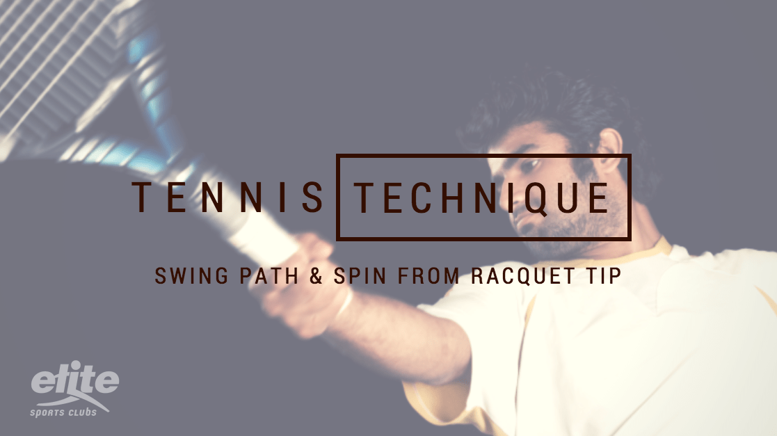 Tennis Technique - Swing Path and Spin from Racquet Tip