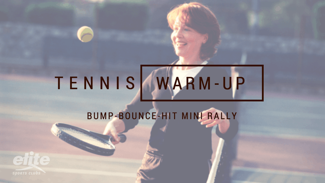 Tennis Warm-up - Bump-Bounce-Hit Mini Rally