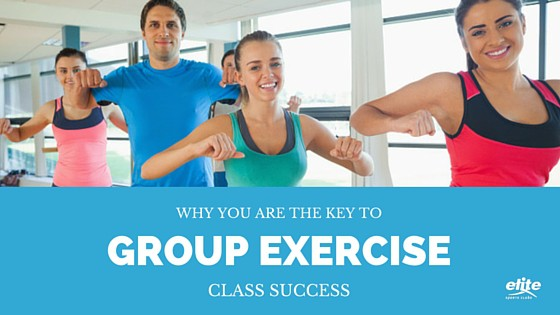 Why YOU are the Key to Group Exercise Class Success