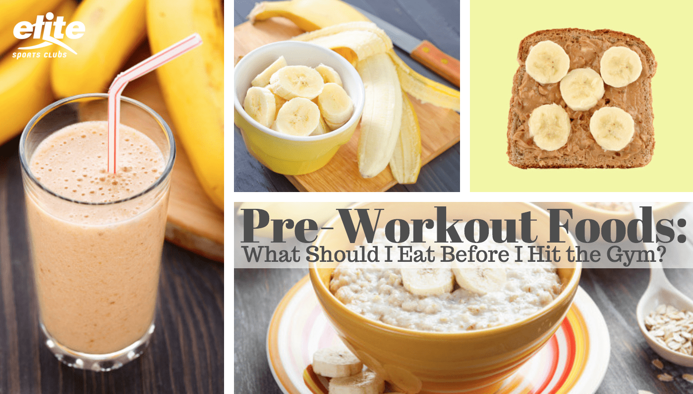 Pre-Workout Foods: What Should I Eat Before I Hit the Gym?