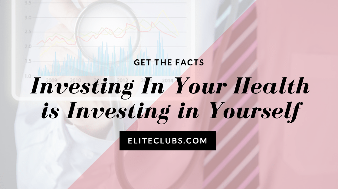 Investing In Your Health is Investing in Yourself