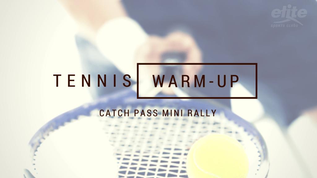 Tennis Warm-up - Catch Pass Mini Rally