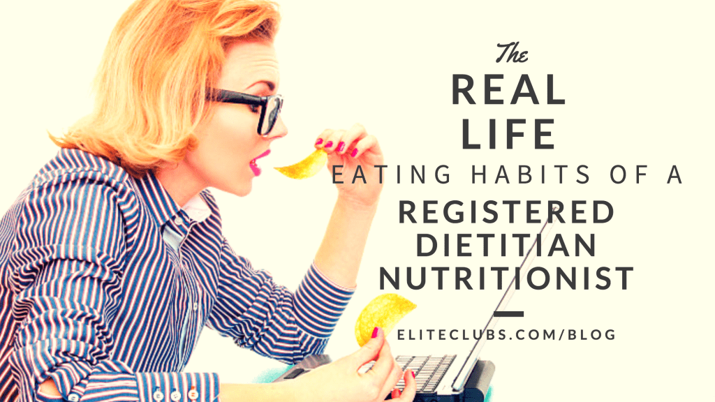 The Real Life Eating Habits of a Registered Dietitian Nutritionist