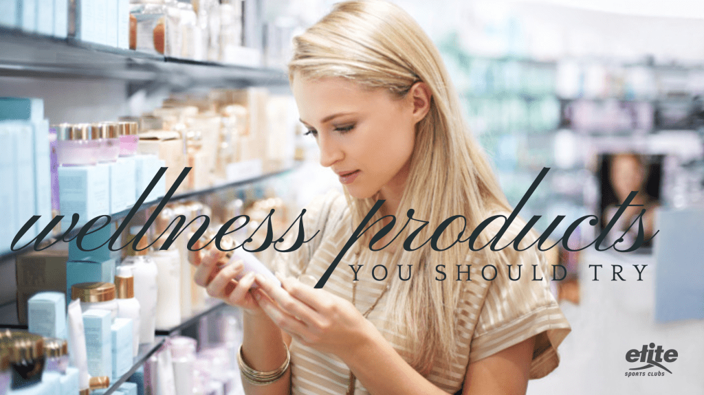 Top Wellness Products You Should Try