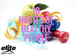 10 Habits of Healthy People