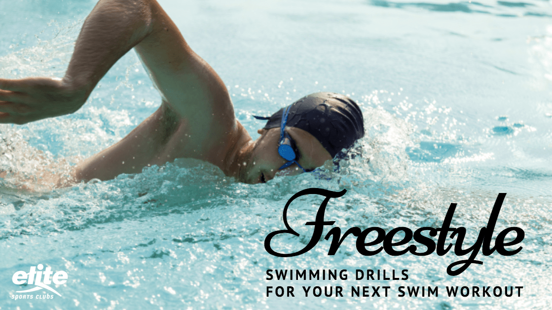 5 Freestyle Swimming Drills for Your Next Swim Workout