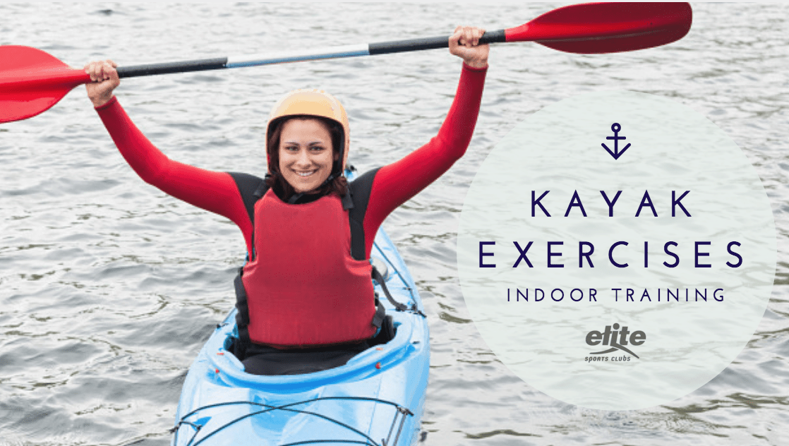 Kayak Exercises and Indoor Training