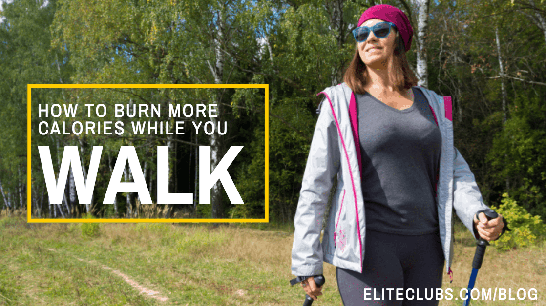 How to Burn More Calories While You Walk