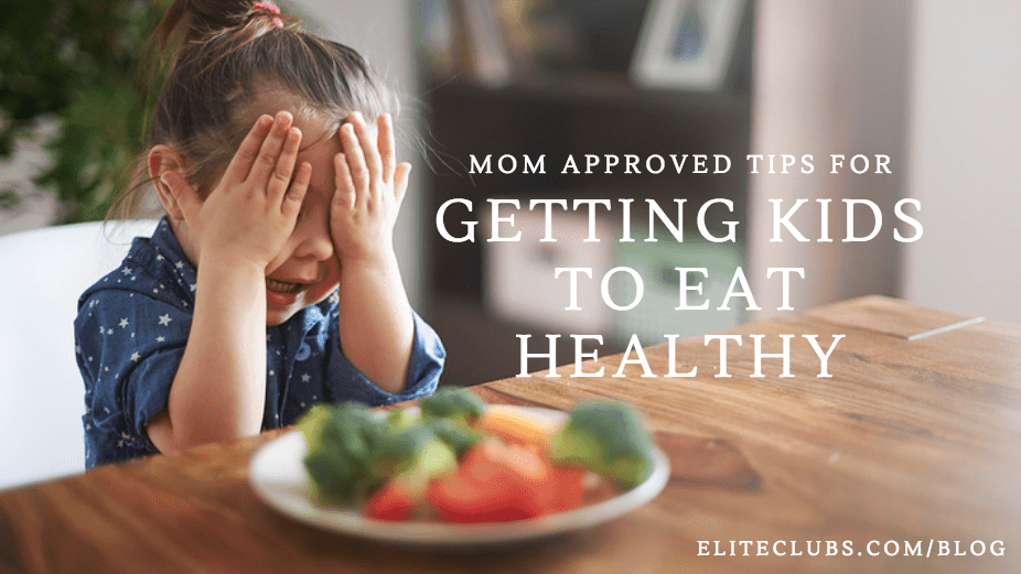 Mom Approved Tips for Getting Kids to Eat Healthy