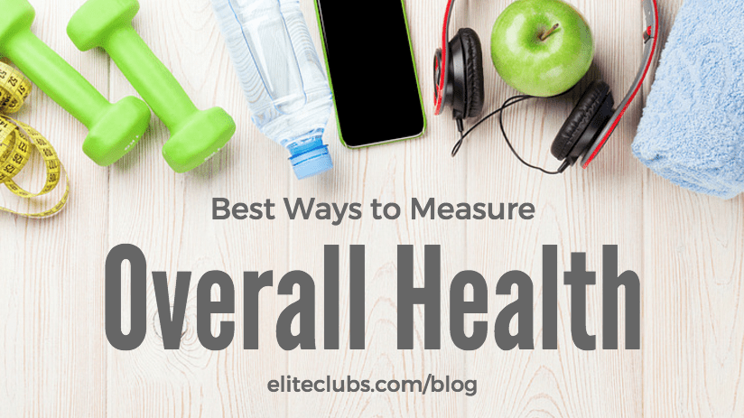 Best Ways to Measure Overall Health