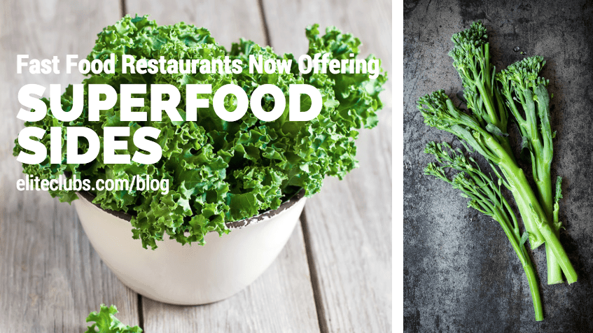 Fast Food Restaurants Now Offering Superfood Sides