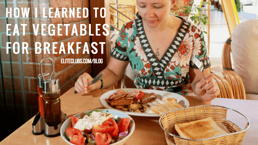 How I Learned to Eat Vegetables for Breakfast