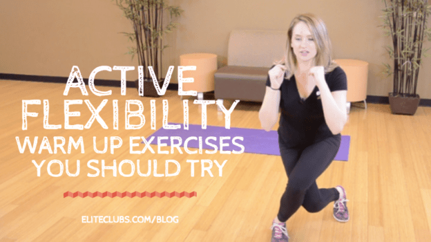 Active Flexibility Warm up Exercises You Should Try