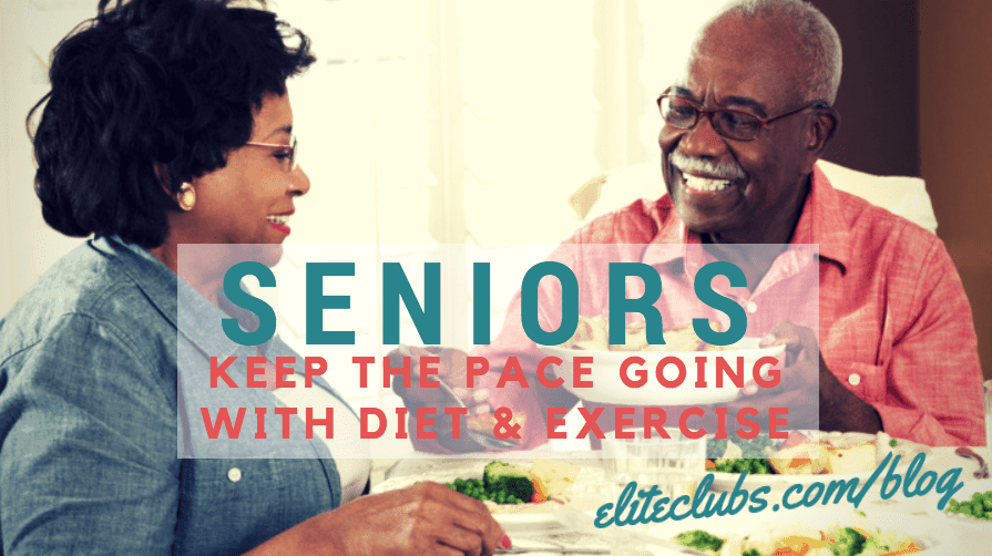 Seniors: Keep the Pace Going with Diet