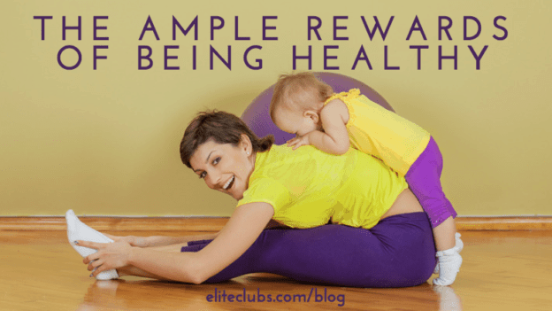 The Ample Rewards of Being Healthy