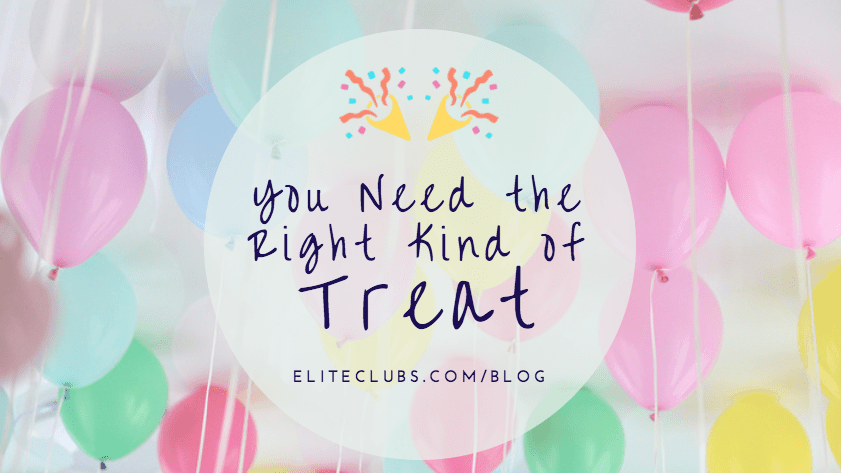 You Need the Right Kind of Treat