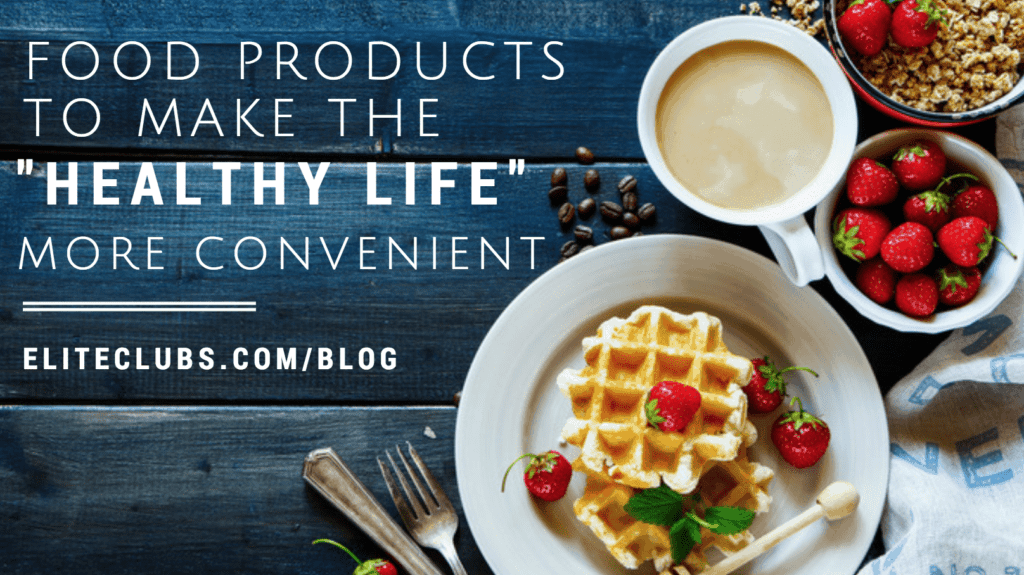 Food Products to Make the Healthy Life More Convenient