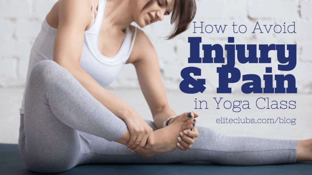 How to Avoid Injury and Pain in Yoga Class