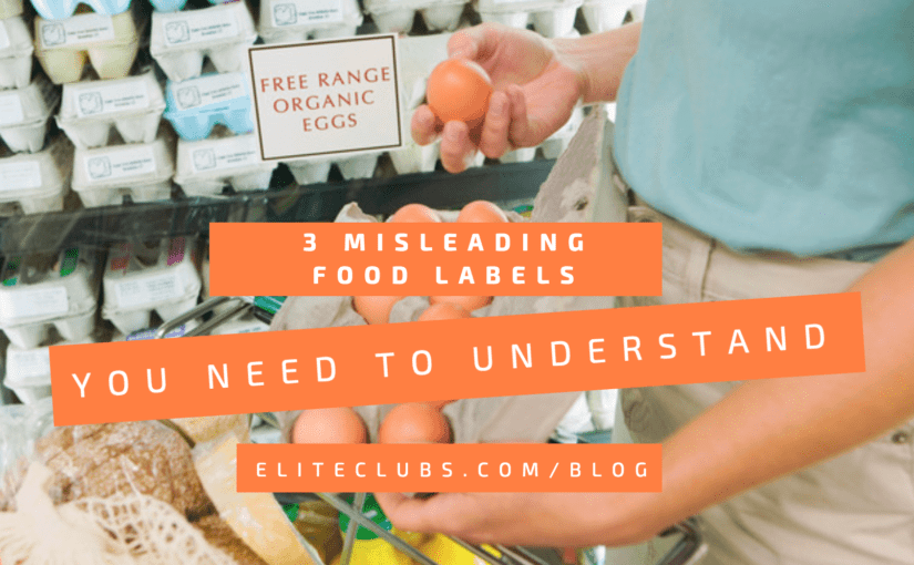 3 Misleading Food Labels You Need to Understand