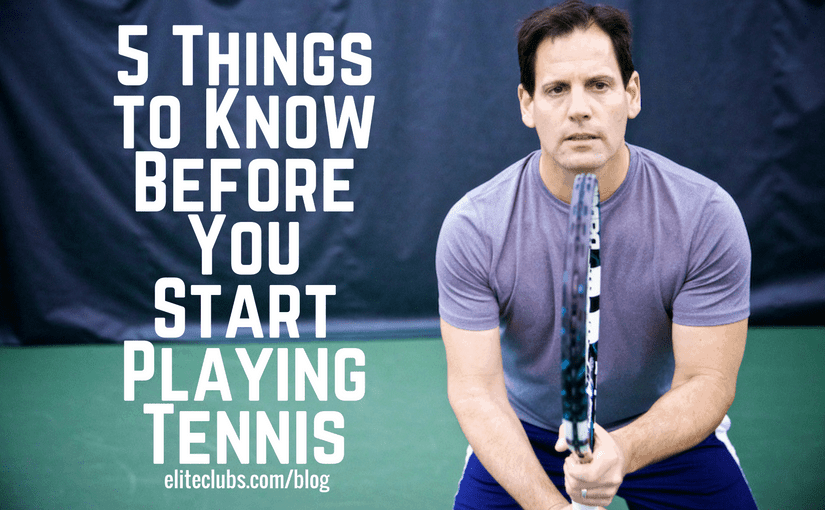 5 Things to Know Before You Start Playing Tennis