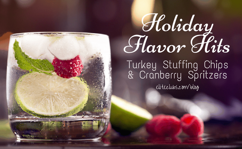 Holiday Flavor Hits - Turkey Stuffing Chips & Cranberry Spritzers