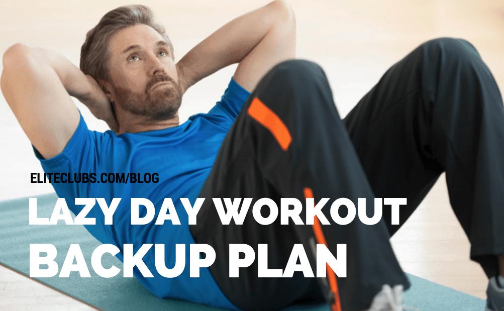 Lazy Day Workout Backup Plan