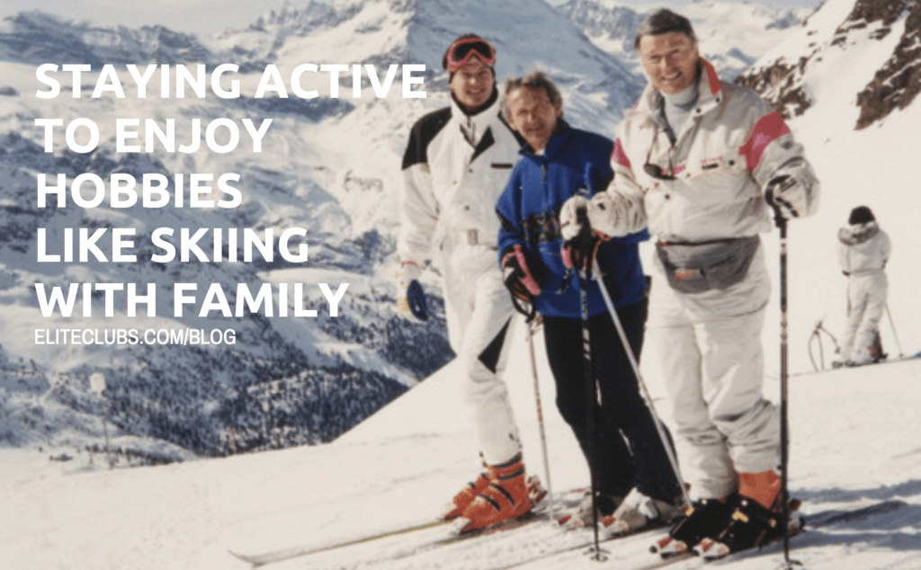 Staying Active to Enjoy Hobbies Like Skiing with Family