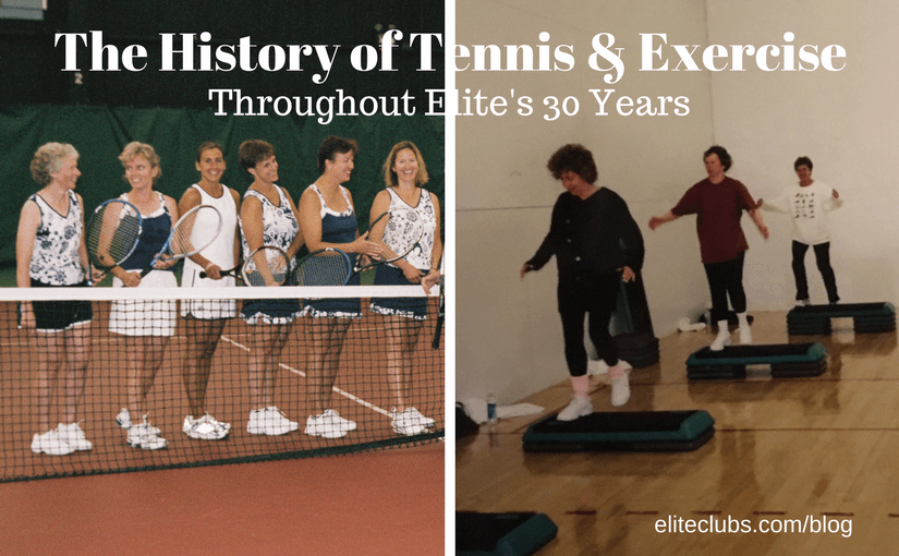 The History of Tennis and Exercise Throughout Elite's 30 Years