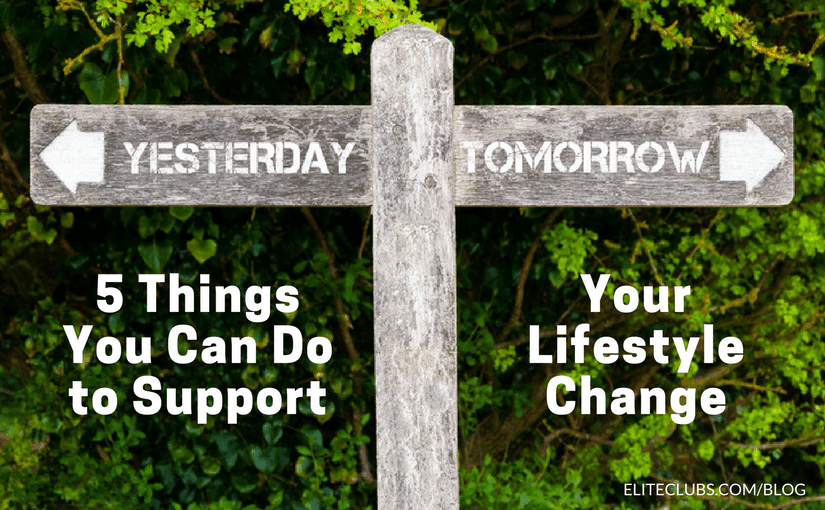 5 Things You Can Do to Support Your Lifestyle Change
