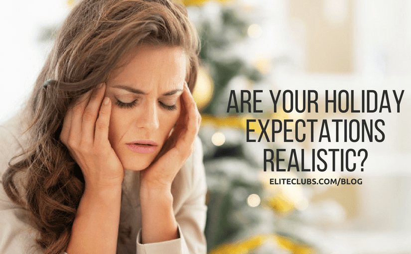 Are Your Holiday Expectations Realistic?