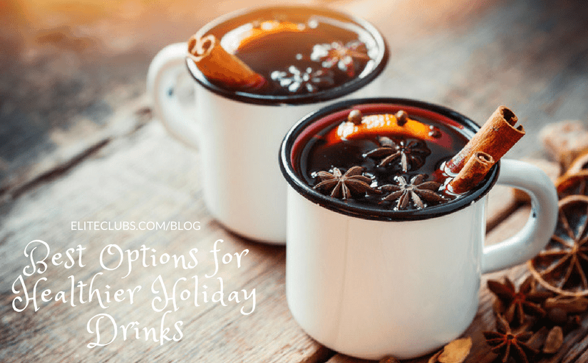 Best Options for Healthier Holiday Drinks