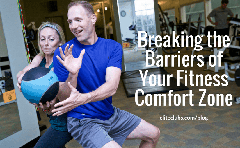 Breaking the Barriers of Your Fitness Comfort Zone