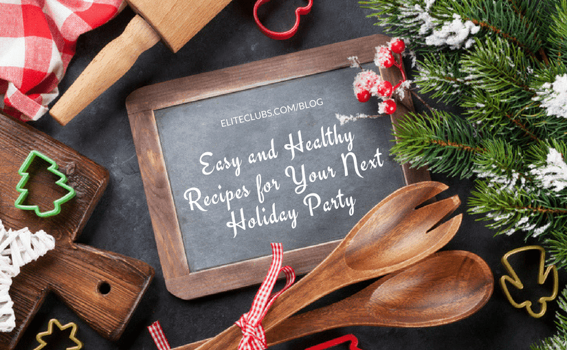 Easy and Healthy Recipes for Your Next Holiday Party