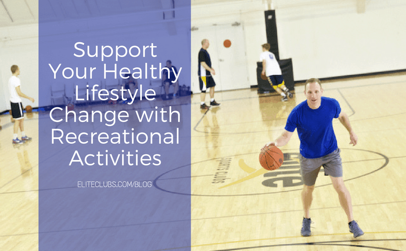 Support Your Healthy Lifestyle Change with Recreational Activities